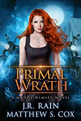 Primal Wrath (Maddy Wimsey Book 4) Kindle Edition