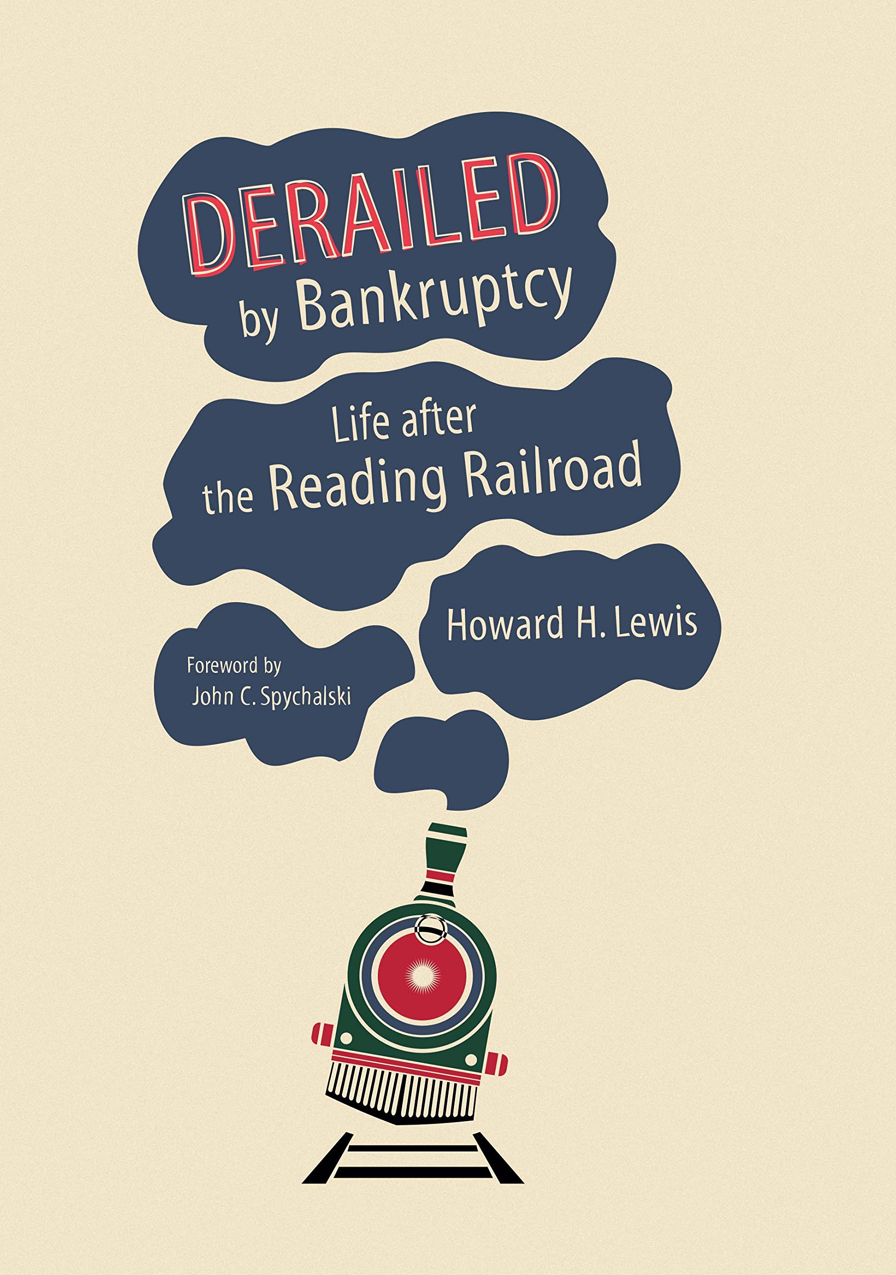 Derailed by Bankruptcy: Life after the Reading Railroad (Railroads Past and Present)