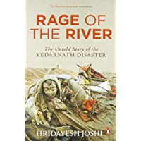 Rage of the River: The Untold Story of Kedarnath Disaster