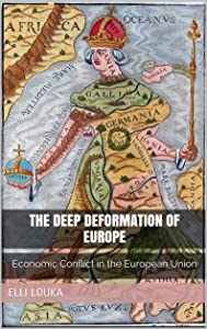 The Deep Deformation of Europe: Economic Conflict in the European Union