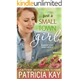 Just a Small Town Girl (Rainbow's End Book 4)