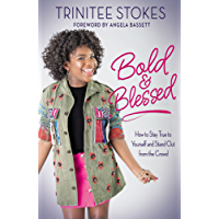 Bold and Blessed: How to Stay True to Yourself and Stand Out from the Crowd (English Edition)