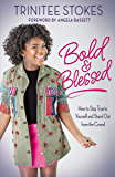 Bold and Blessed: How to Stay True to Yourself and Stand Out from the Crowd