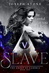 Slave (The Ghost of Cambria Book 2) Kindle Edition