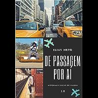 De Passagem por Aí: Histórias e Dicas de viagem