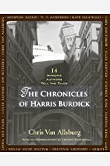 The Chronicles of Harris Burdick: Fourteen Amazing Authors Tell the Tales / With an Introduction by Lemony Snicket Kindle Edition