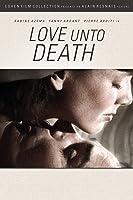 Love Unto Death (French) Love Unto Death