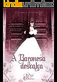 A Baronesa Descalça (Coleção O Clube dos Devassos)