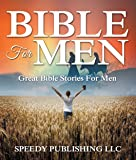 Bible For Men: Great Bible Stories For Men (English Edition)