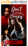 "Don't Call Me ""Crazy"""