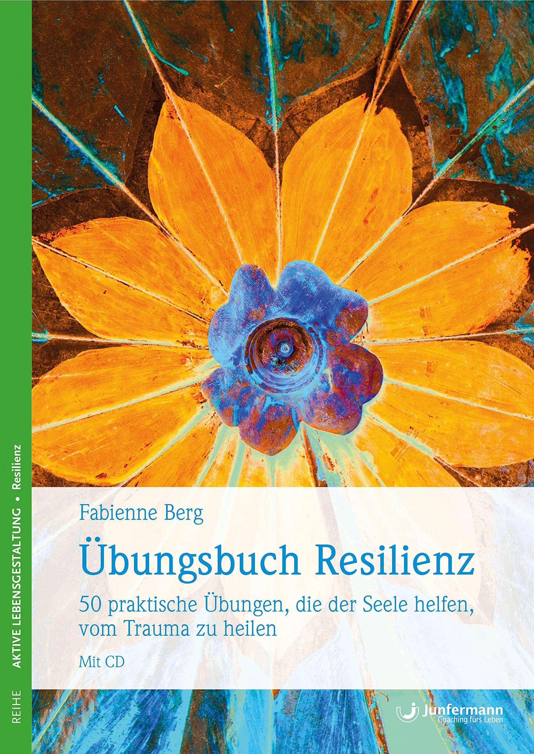 bungsbuch-resilienz-50-praktische-bungen-die-der-seele-helfen-vom-trauma-zu-heilen-mit-cd
