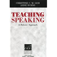 Teaching Speaking: A Holistic Approach (Cambridge Language Education)