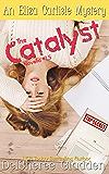 The Catalyst: Novella 1.5 (Eliza Carlisle Mystery)