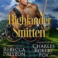 Highlander Smitten: A Scottish Time Travel Romance (Highlander in Time, Book 4)