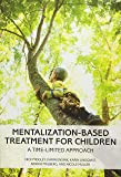 Mentalization-Based Treatment for Children: A Time-Limited Approach