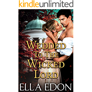 Wedded to the Wicked Lord: Historical Regency Romance (Wicked Warwick Wives Book 2)