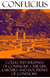 Collected Writings of Confucius + The Life, Labours and Doctrines of Confucius: (6 books in one volume)