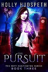 The Pursuit (The Skyy Huntington Series Book 3) Kindle Edition