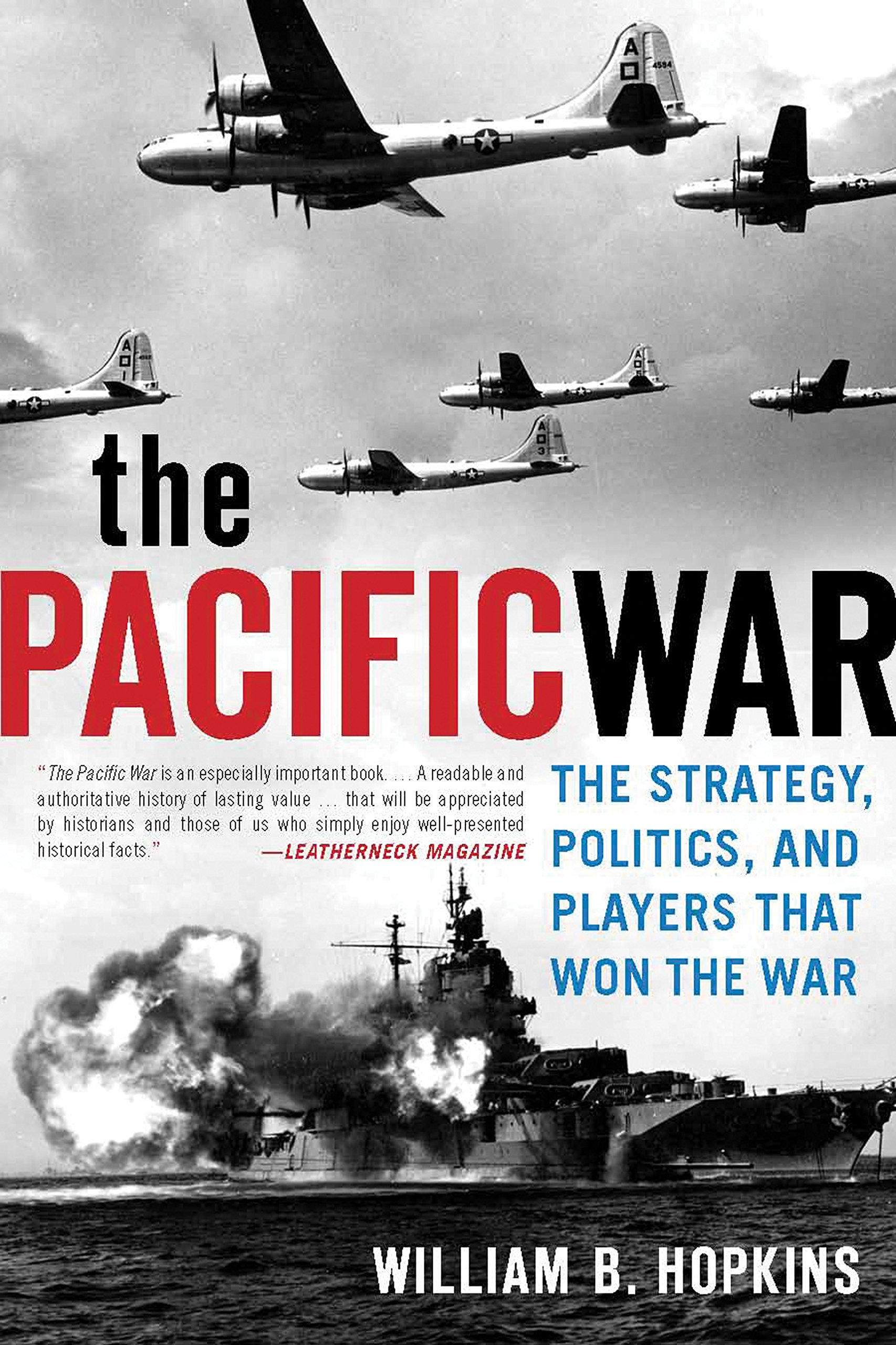 The Pacific War: The Strategy, Politics, and Players that