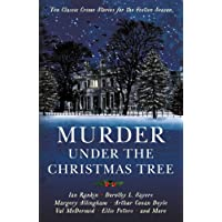 Murder under the Christmas Tree: Ten Classic Crime Stories for the Festive Season (Murder at Christmas)