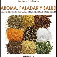 AROMA, PALADAR, Y SALUD: orientaciones, recetas y menús de la ciencia atroposófica (Spanish Edition)