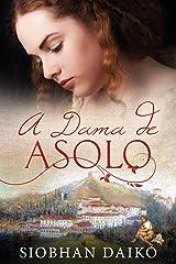 A Dama de Asolo (Portuguese Edition) Kindle Edition