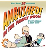Ambushed! in the Family Room (Baby Blues Scrapbook)