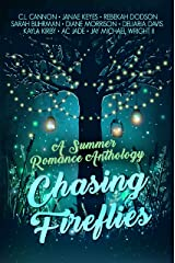 Chasing Fireflies: A Summer Romance Anthology Kindle Edition