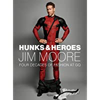 Hunks and Heroes (Jim Moore: The GQ Years)