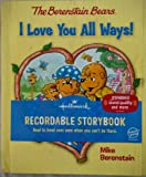 The Berenstain Bears, I Love You All Ways, (Hallmark Recordable Story Book)