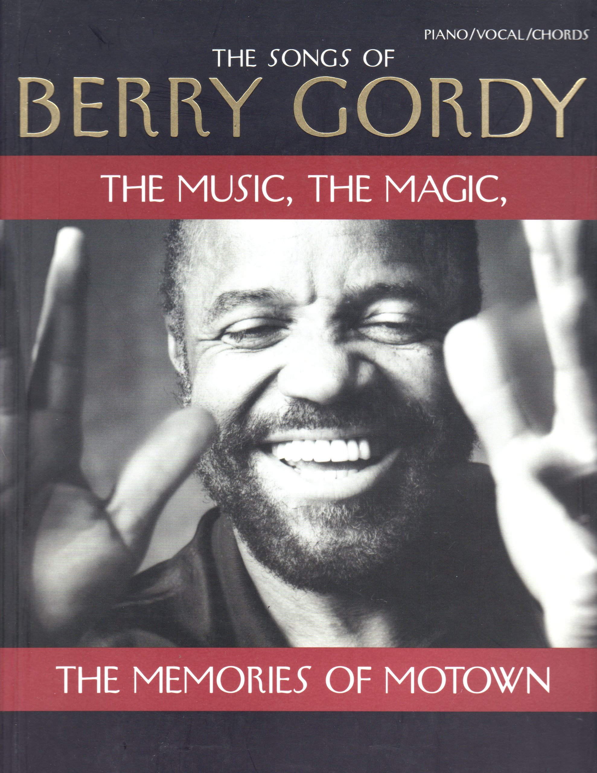 The Songs of Berry Gordy: The Music, The Magic, The Memories of ...