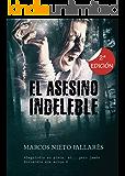 EL ASESINO INDELEBLE: ¡EN OFERTA POR EL MES INDIE DE AMAZON! (Spanish Edition)