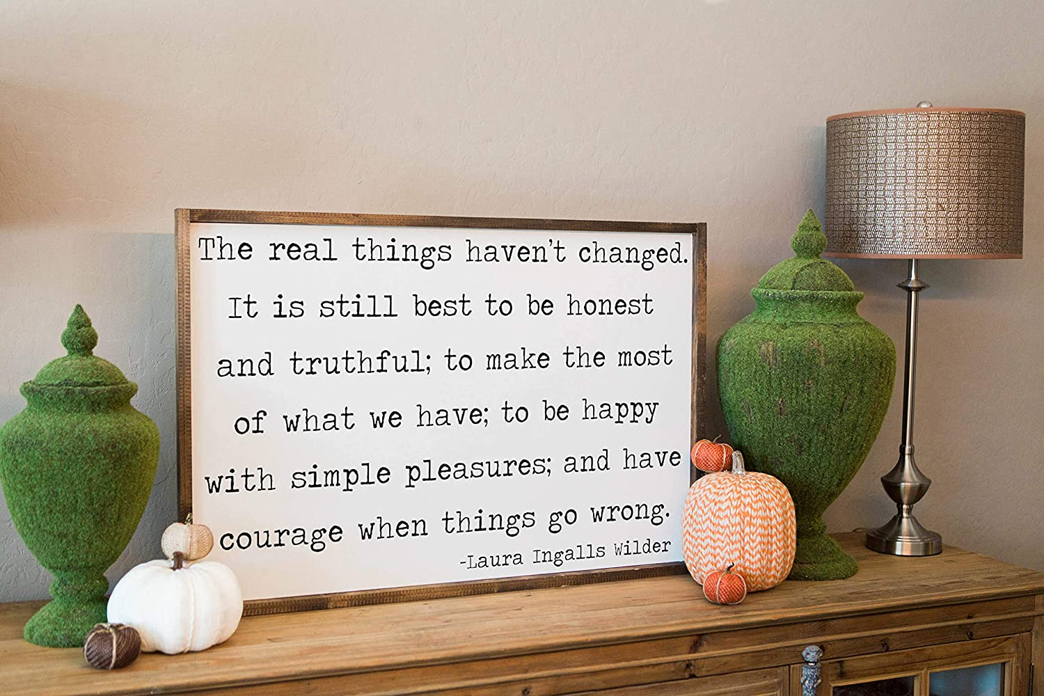 EricauBird Wall Art Laura Ingalls Wilder Quote The Real Things Haven't Changed Laura Ingalls Wilder Little House Prairie Sign Framed Wood Sign Farmhouse Decor Wood Plaque, Custom Gift
