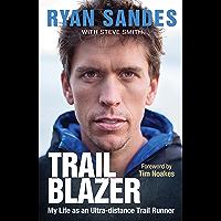 Trail Blazer: My Life as an Ultra-distance Runner
