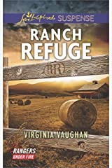 Ranch Refuge (Rangers Under Fire Book 3) Kindle Edition