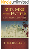The Sins of the Father: A Mediaeval Mystery (Book 1)
