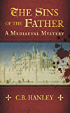 The Sins of the Father: A Mediaeval Mystery (Book 1) (English Edition)