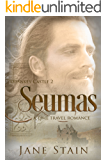 Seumas: A Time Travel Romance (Dunskey Castle Book 2)