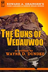 The Guns of Vedauwoo (Cash Laramie & Gideon Miles Series Book 6) Kindle Edition