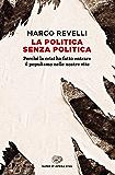 La politica senza politica: Perché la crisi ha fatto entrare il populismo nelle nostre vite (Super ET. Opera viva)