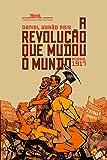 A Revolução que Mudou o Mundo. Rússia, 1917