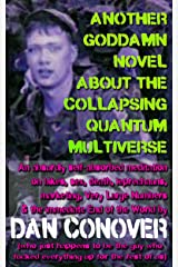 Another Goddamn Novel About the Collapsing Quantum Multiverse Kindle Edition