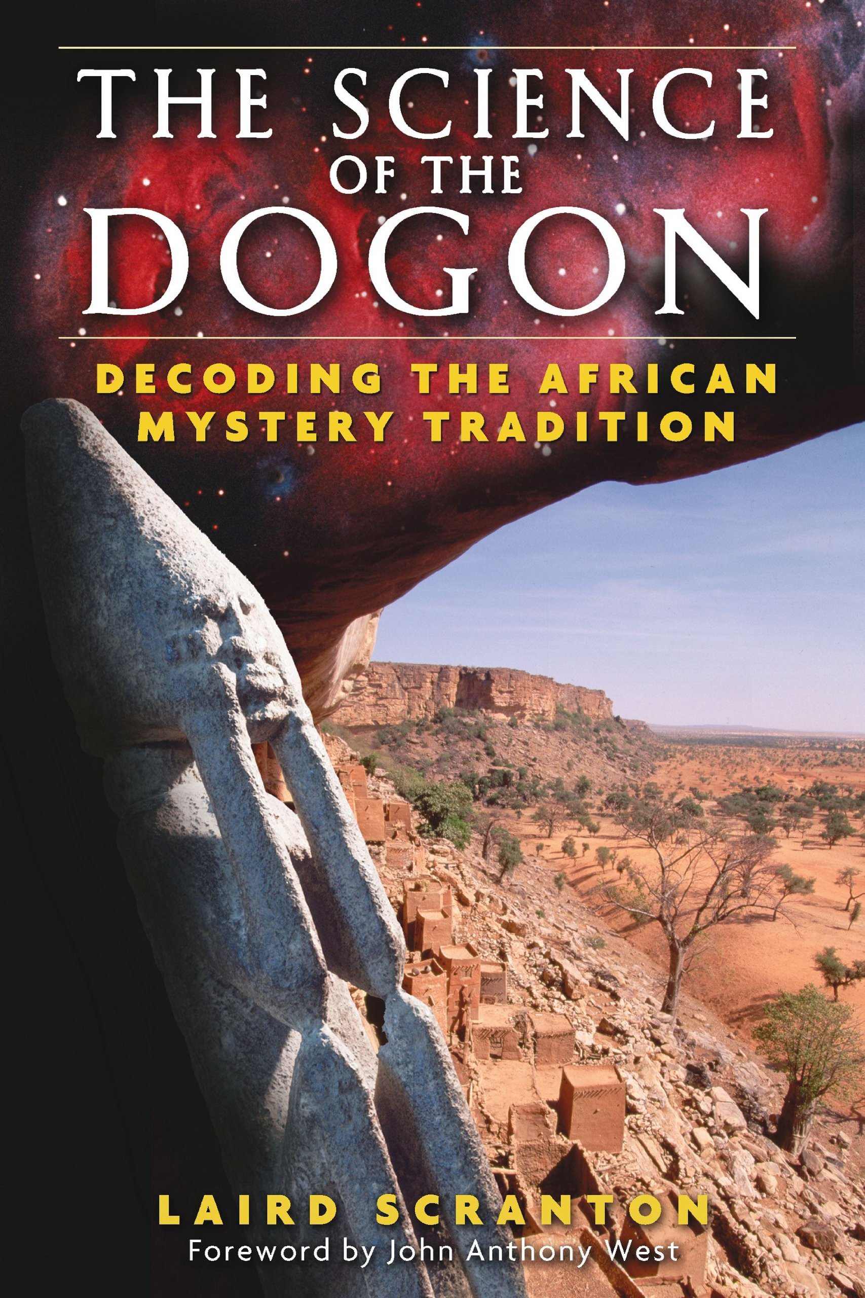 The science of the dogon decoding the african mystery tradition the science of the dogon decoding the african mystery tradition laird scranton john anthony west 9781594771330 amazon books biocorpaavc