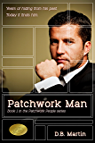 Patchwork Man: Years hiding from his past; today it finds him. (Patchwork People series Book 1) (English Edition)