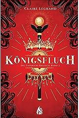 Königsfluch - Die Empirium-Trilogie (Bd. 2) (German Edition) eBook Kindle