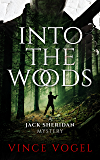 Into The Woods: A Jack Sheridan Mystery