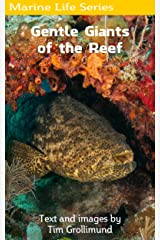 Goliath Grouper... Gentle Giants of the Reef Kindle Edition