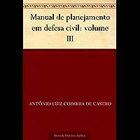 Manual de planejamento em defesa civil: volume III