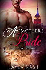 A Mother's Pride (City Shifters: the Pride Book 8) Kindle Edition