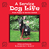 A Service Dog Life: From Puppy to Service Animal